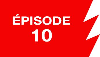La ligne rouge: épisode 10