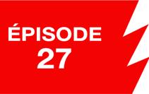 La ligne rouge: épisode 27