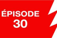 La ligne rouge: épisode 30