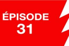 La ligne rouge: épisode 31