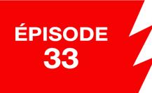 La ligne rouge: épisode 33