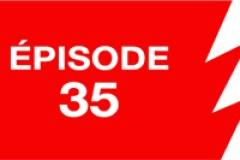 La ligne rouge: épisode 35