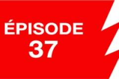 La ligne rouge: épisode 37