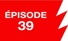 La ligne rouge: épisode 39