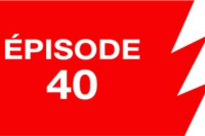 La ligne rouge: épisode 40