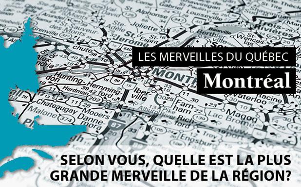 Quelle est LA merveille de Montréal?