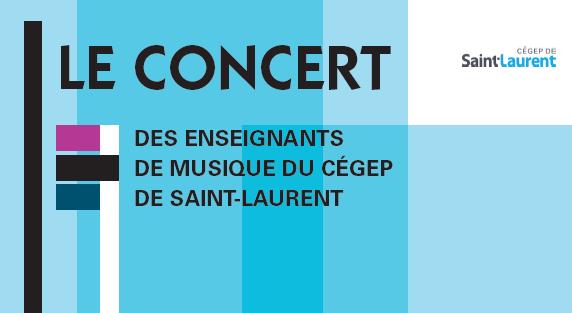 Cégep Saint-Laurent: concert gratuit des enseignants