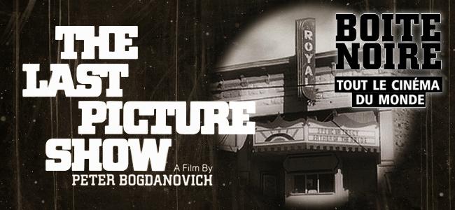 The Last Picture Show, la Boîte noire s'éteint