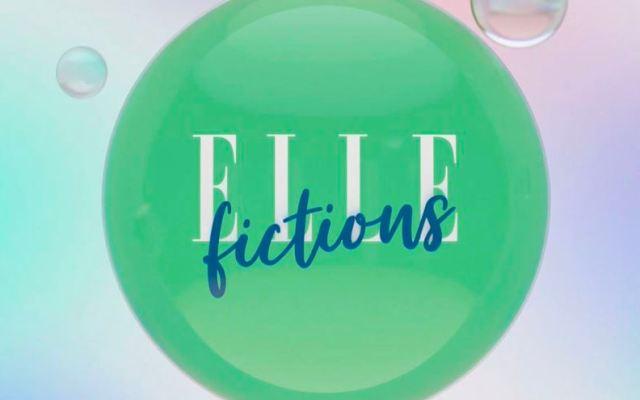ELLE Fictions