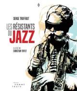 Couverture de lalbum «Les résistats du jazz» de Serge Truffaut.