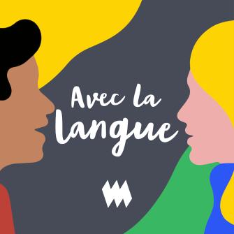 Affiche du balado «Avec la langue»