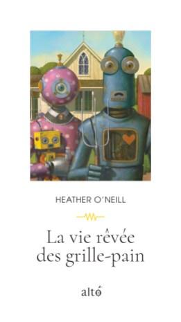 Couverture du livre «La vie rêvée des grille-pain»