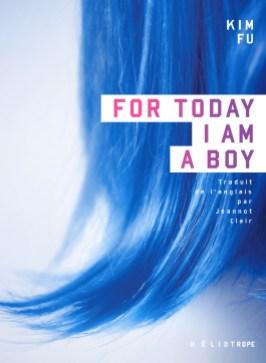 Couverture du livre «For Today I Am a Boy»