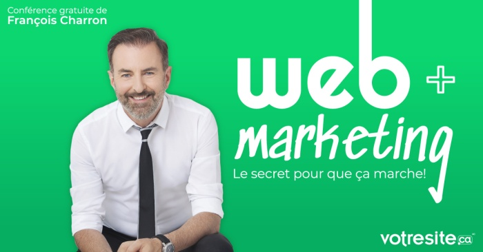votresite.ca tournée conférence François Charron Web Marketing succès