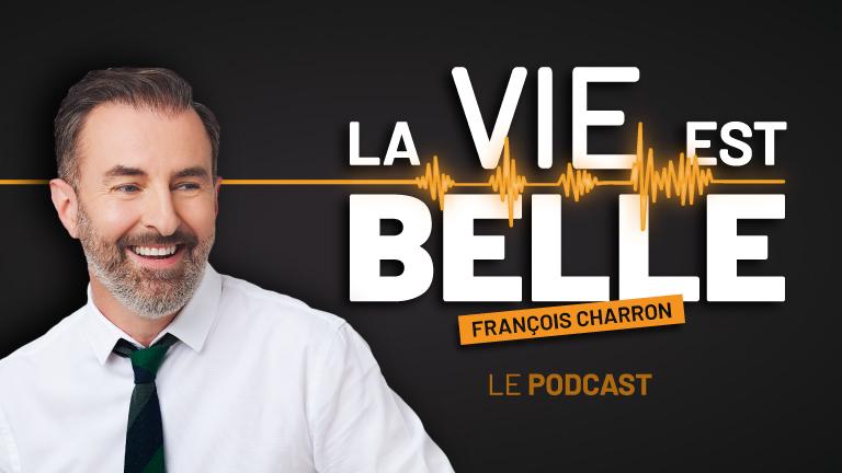 cadeau 15 ans françois charron podcast la vie est belle
