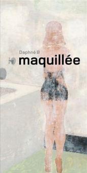 Maquillée de Daphné B.