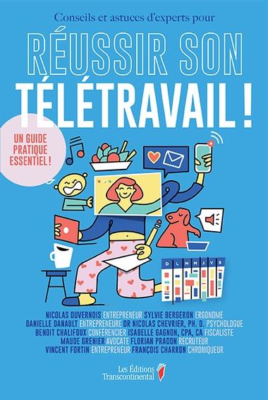 Réussir son télétravail livre collectif Nicolas Duvernois