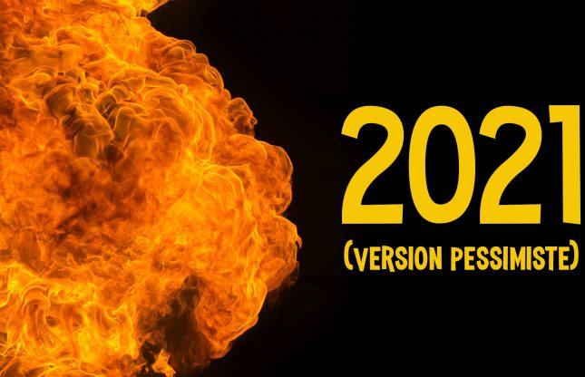 Opinion – 2021, version pessimiste