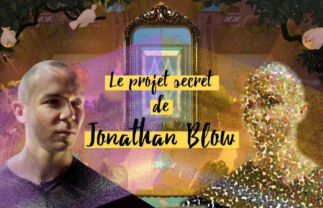 Le projet secret de Jonathan Blow