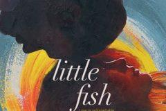 Sur vos écrans… «Little Fish», «Corbo», «Le Disciple» et d'autres